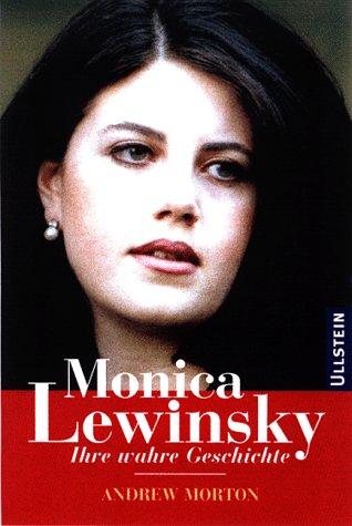 9783550050169: Monica Lewinsky. Ihre wahre Geschichte