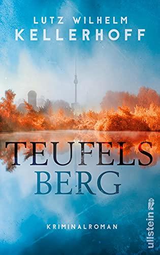 Teufelsberg: Kriminalroman (Wolf Heller ermittelt, Band 2) - Kellerhoff, Lutz Wilhelm