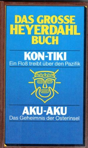 Das große Heyerdahl- Buch. Kon- Tiki /: Heyerdahl, Thor