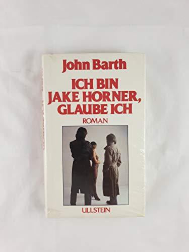 9783550063725: Ich Bin Jake Horner, Glaube Ich