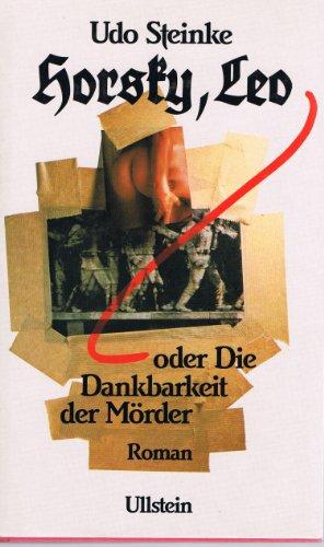 9783550064746: Horsky, Leo, oder, Die Dankbarkeit der Morder: Roman (German Edition)