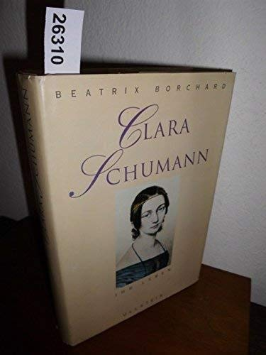 Clara Schumann: Ihr Leben (German Edition) - Borchard, Beatrix