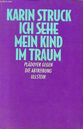 9783550065484: Ich sehe mein Kind im Traum: Plädoyer gegen die Abtreibung (German Edition)