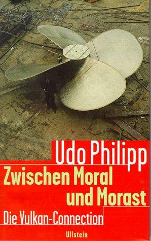 9783550069727: Zwischen Moral und Morast. Die Vulkan-Connection
