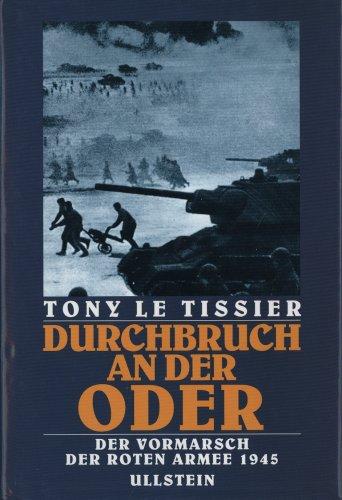 Durchbruch an der Oder. Der Vormarsch der Roten Armee 1945. Ins Deutsche übertragen von Irene ...