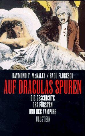 Auf Draculas Spuren. Die Geschichte des Fürsten und der Vampire. (3550070853) by Raymond McNally; Radu Florescu