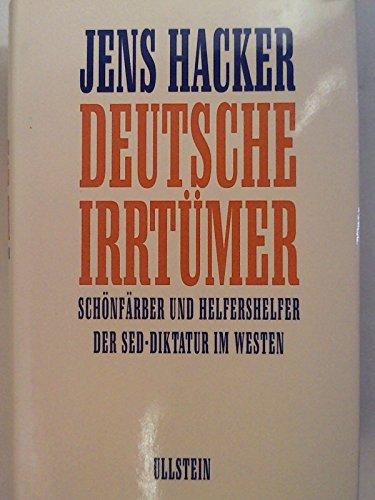 9783550072079: Deutsche Irrtümer: Schönfärber und Helfershelfer der SED-Diktatur im Westen