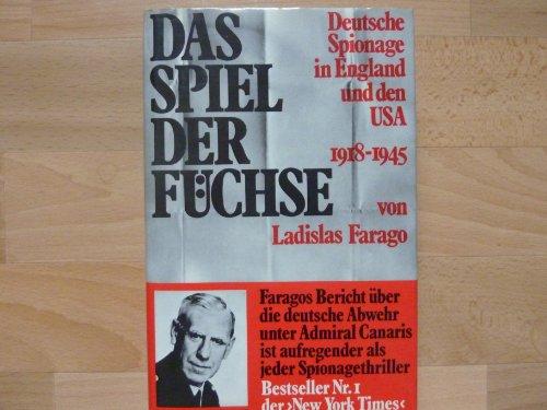9783550072864: Das Spiel der Füchse. Deutsche Spionage in England und den USA 1918-1945