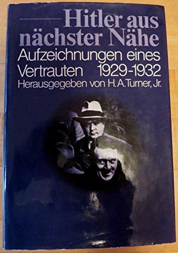 9783550073519: Hitler aus nächster Nähe: Aufzeichnungen eines Vertrauten 1929-1932