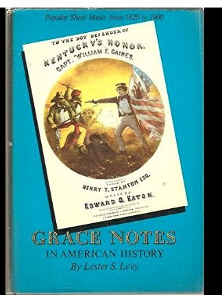 Grace Notes in American History - Popular: Lester S. Levy