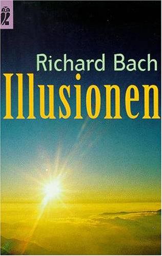 9783550074776: Illusionen. Die Abenteuer eines Messias wider Willen