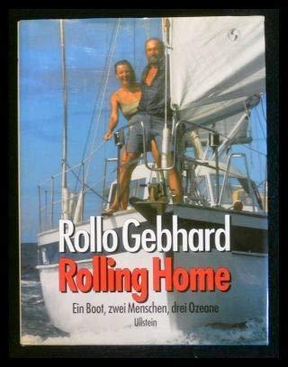 Rolling Home. Ein Boot, zwei Menschen, drei: Gebhard, Rollo