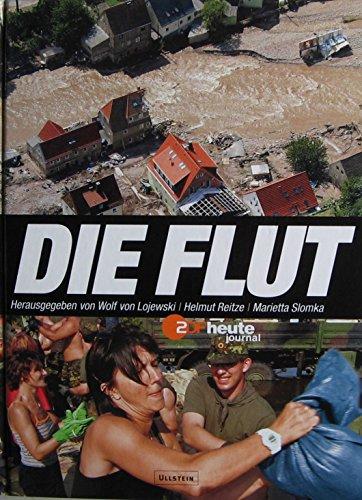 Die Flut: Lojewski, Wolf Von, Helmut Reitze, and Marietta Slomka