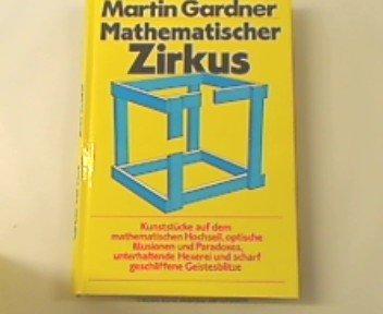 Mathematischer Zirkus / Kunststuecke auf dem mathem.: Gardner, Martin