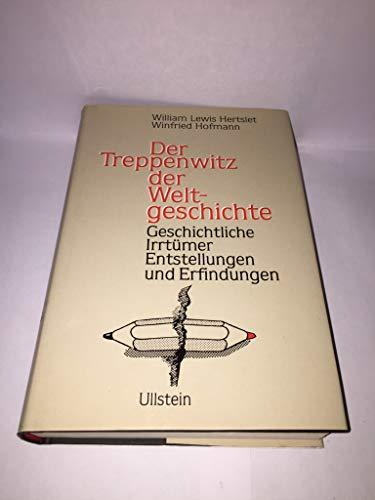 9783550077326: Der Treppenwitz, der Weltgeschichte. Geschichtliche Irrtümer, Entstellungen und Erfindungen