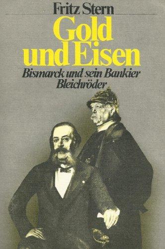 9783550079108: Gold und Eisen. Bismarck und sein Bankier Bleichröder