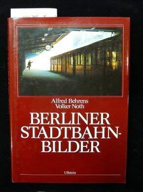 9783550079450: Berliner Stadtbahnbilder