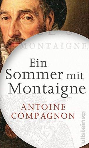 9783550080715: Ein Sommer mit Montaigne