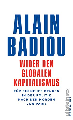 Wider den globalen Kapitalismus: Für ein neues Denken in der Politik nach den Morden von Paris...