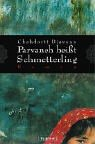 9783550084089: Parvaneh heißt Schmetterling.