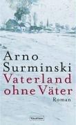 VATERLAND OHNE VAETER Roman: Surminski, Arno