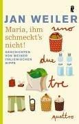 9783550086151: Maria, ihm schmeckt's nicht : Geschichten von meiner italienischen Sippe