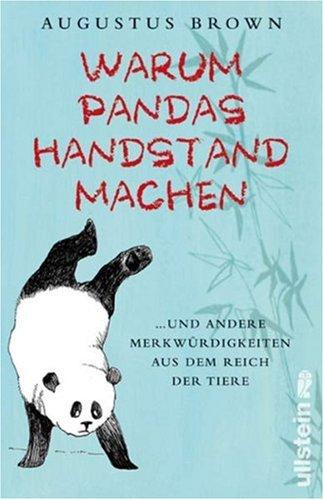 9783550086922: Warum Pandas Handstand machen: ...und andere Merkwürdigkeiten aus dem Reich der Tiere