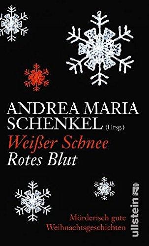 9783550087417: Weißer Schnee, rotes Blut: Mörderisch gute Weihnachtsgeschichten