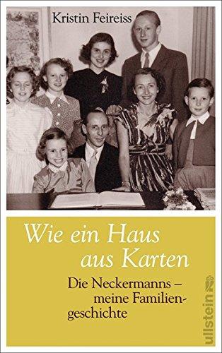 Wie ein Haus aus Karten: Die Neckermanns.: Feireiss, Kristin