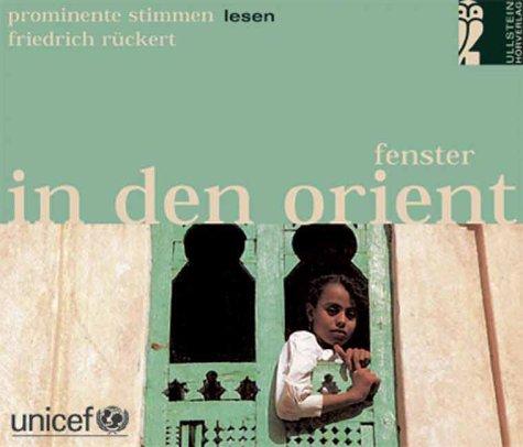 9783550090981: Fenster in den Orient. Prominente Stimmen lesen Friedrich Rückert