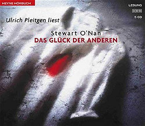 Das Glück der Anderen. 6 CDs. Ein historischer Roman. (3550101694) by ONan, Stewart; Pleitgen, Ulrich