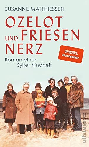Ozelot und Friesennerz: Roman einer Sylter Kindheit : Roman einer Sylter Kindheit