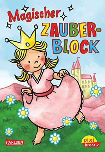 9783551000033: Pixi kreativ Nr. 10: VE 5 Magischer Zauberblock (Prinzessin)