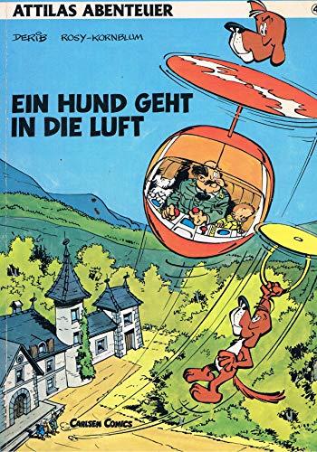 9783551012845: Attilas Abenteuer IV. Ein Hund geht in die Luft