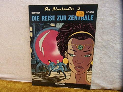 Der Ideenhändler II. Die Reise zur Zentrale: Berthet, Philippe, Cossu, Andre