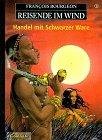 9783551024985: Reisende im Wind, Bd.3, Handel mit Schwarzer Ware