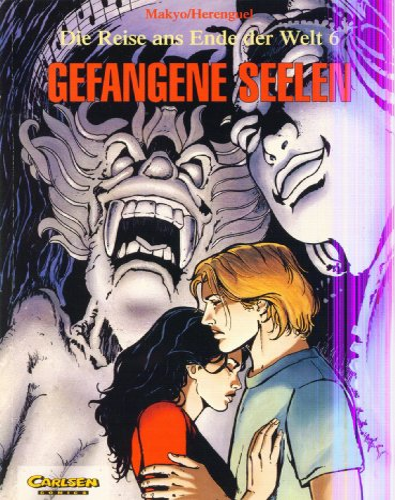 Die Reise ans Ende der Welt, Bd.6, Gefangene Seelen: Makyo, Pierre, Vicomte, Herenguel