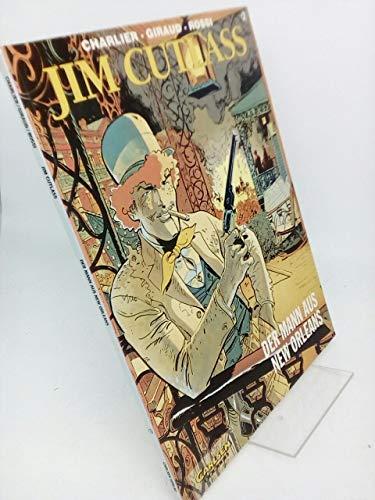 Jim Cutlass, Bd.2, Der Mann aus New: Jean-Michel Charlier