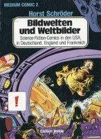 Bildwelten und Weltbilder . Science-Fiction-Comics in den: Schröder, Horst: