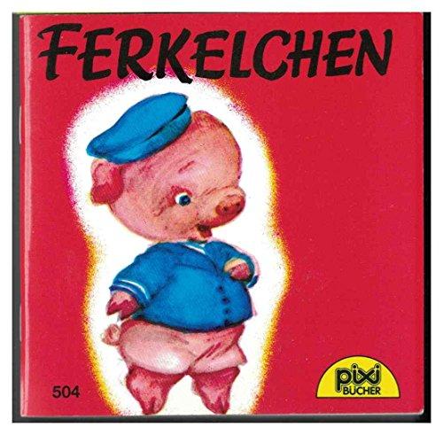 Ferkelchen - Ein Pixi-Buch 504 - Einzeltitel: Miriam, Dixon: