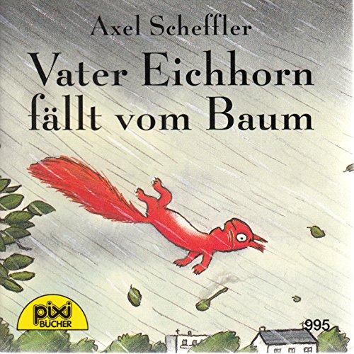 9783551039958: Vater Eichhorn fällt vom Baum (Pixi),Serie 117,Nr.995