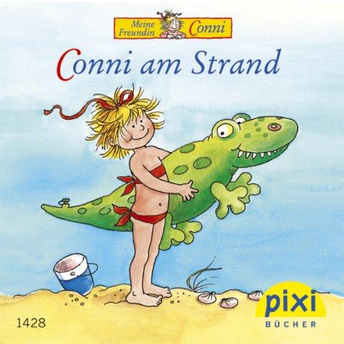 Pixi Buch Nr. 1428: Conni am Strand: nach, einer Geschichte