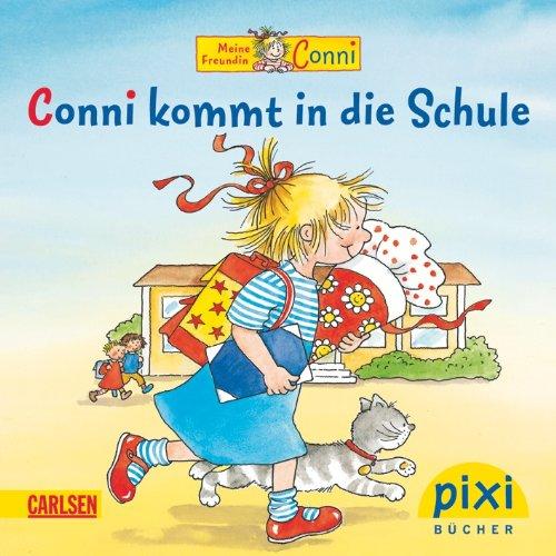 Pixi Bücher Conni kommt in die Schule: o. A.