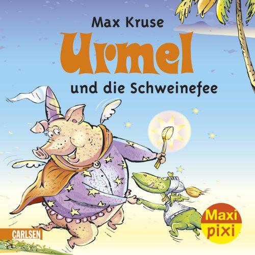 Maxi-Pixi Urmel und die Schweinefee: Kruse, Max