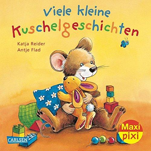 Maxi-Pixi Viele kleine Kuschelgeschichten: Katja Reider