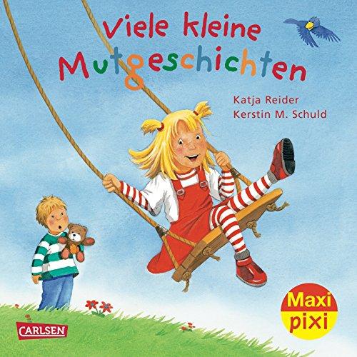 Maxi-Pixi Viele kleine Mutgeschichten: Katja Reider