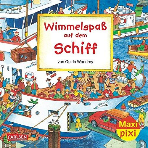 Maxi-Pixi 41: Wimmelspaß auf dem Schiff: Guido Wandrey