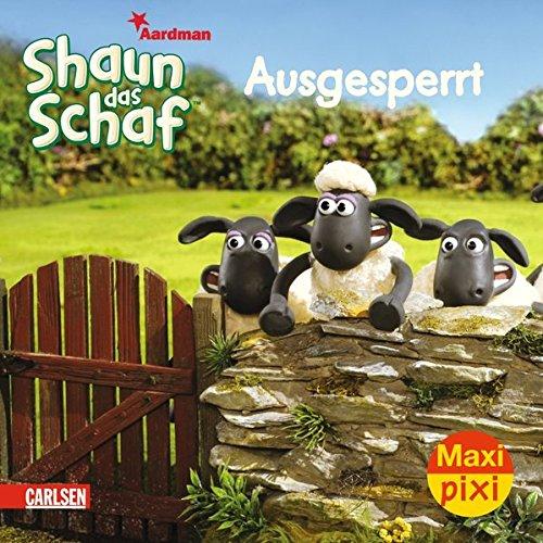 Maxi-Pixi Shaun das Schaf - Ausgesperrt: Hanna Sörensen