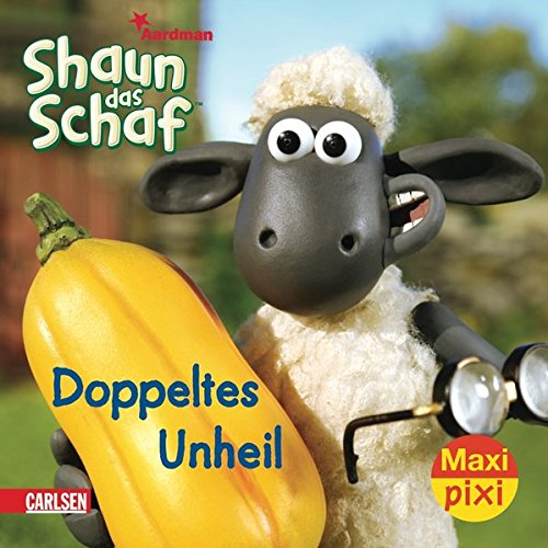 Maxi-Pixi Shaun das Schaf - Doppeltes Unheil: Sörensen, Hanna