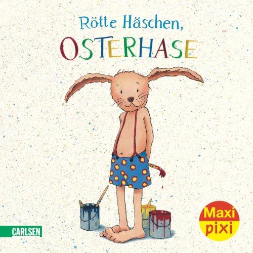 Maxi-Pixi 62: Rötte Häschen, Osterhase: Jutta Langreuter